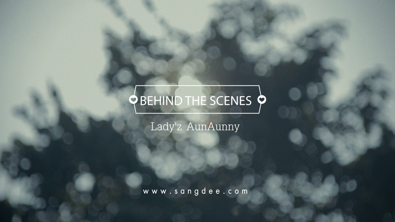 Behind The Scenes - Lady'z AunAunny.00_00_35_32.Still007